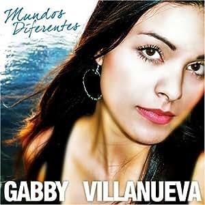 Gabby Villanueva - Mundos Diferentes - Amazon.com Music