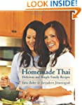 Homemade Thai: Delicious and Simple F...