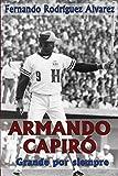 Armando Capiró: Grande por siempre (Spanish Edition)