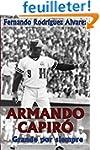 Armando Capir�: Grande por siempre