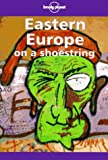 Lonely Planet Eastern Europe on a Shoestring (Lonely Planet Eastern Europe) (086442423X) by Fallon, Steve
