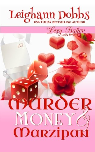Murder, Money & Marzipan: A Lexy Baker Bakery Cozy Mystery (Lexy Baker Cozy Mysteries) (Bakery Mystery compare prices)