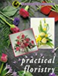 Practical Floristry: The Interflora T...