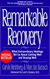 Image of Remarkable Recovery: What Extraordinary Healings Tell Us About Getting Well and Staying Well