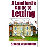 A Landlord's Guide to Lettingby S. J. Miscandlon