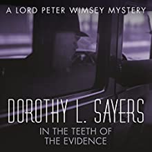 In the Teeth of the Evidence: Lord Peter Wimsey, Book 14 (       UNABRIDGED) by Dorothy L Sayers Narrated by Jane McDowell