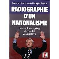 Radiographie d'un nationalisme. Les racines serbes du conflit yougoslave