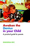 img - for Awaken the Genius in Your Child: A Practical Guide for Parents book / textbook / text book