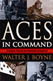 Aces in Command : Fighter Pilots as Combat Leaders