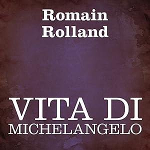 Vita di Michelangelo [Life of Michelangelo] Audiobook