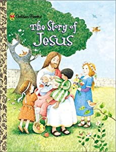 "Cover of ""The Story of Jesus (Little Gold..."
