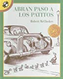 Abran Paso a Los Patitos / Make Way for Ducklings (Spanish Edition) (0606110178) by McCloskey, Robert