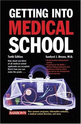 Getting Into Medical School (Barron's Getting Into Medical School), Sanford J. Brown  M.D.