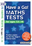 Have a Go Maths Tests: For Ages 13-14...