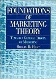 Foundations of Marketing Theory: Toward ...
