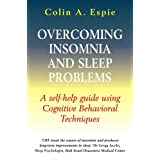 Overcoming Insomnia and Sleep Problems: A Self-Help Guide Using Cognitive Behavioral Techniquesby Colin A. Espie