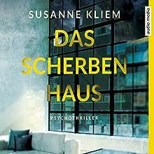Das Scherbenhaus Hörbuch von Susanne Kliem Gesprochen von: Sabine Lorenz