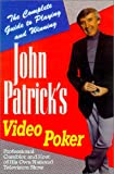 John Patrick's Video Poker: The Complete Guide to Playing and Winning (0818406224) by Patrick, John