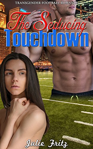 transgender-romance-the-seducing-touchdown-transgender-first-time-new-adult-and-college-sports-roman
