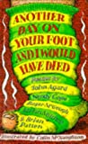 Another Day on Your Foot and I Would Have Died (0333634640) by Agard, John