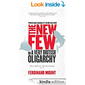 The New Few: Or a Very British Oligarchy