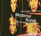 Moderne Kunst, Die 50 wichtigsten Fragen, 2 Audio-CDs - Susanna Partsch, Ulrike Grote, Marion Martienzen, Helmut Zhuber