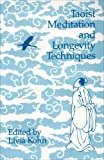 Taoist Meditation and Longevity Techniques (Michigan Monographs in Chinese Studies)