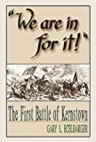 "We Are in for It!"": The First Battle of Kernstown March 23, 1862"