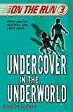 Undercover in the Underworld (On the Run)