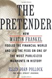img - for The Pretender: How Martin Frankel Fooled the Financial World and Led the Feds on One of the Most Publicized Manhunts in History (Wall Street Journal Book) book / textbook / text book