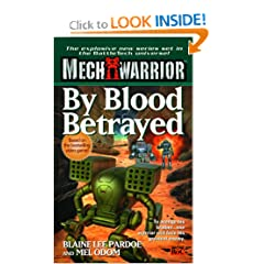 By Blood Betrayed (Mechwarrior 3) by Mel Odom and Blaine Lee Pardoe