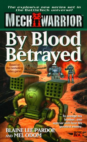 Mechwarrior 3: By Blood Betrayed (Mechwarrior, 3), MEL ODOM, BLAINE LEE  PARDOE, BLAIRE LEE PARDOE