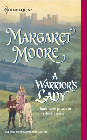 A Warrior's Lady  (The Warrior Series) (Harlequin Historical, No. 623), MARGARET MOORE