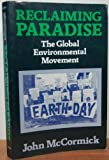 Reclaiming Paradise: The Global Environmental Movement (025320660X) by John McCormick