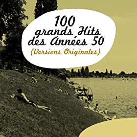 100 Grands Hits des ann�es 50 (Versions Originales)