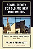 img - for Social Theory for Old and New Modernities: Essays on Society and Culture, 1976-2005 by Franco Ferrarotti (2008-07-02) book / textbook / text book