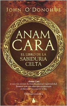 Anam Cara. Libro De La Sabiduria Celta