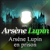 Arsène Lupin en prison (Arsène Lupin 2) | Maurice Leblanc