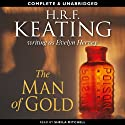 The Man of Gold (       UNABRIDGED) by H.R.F. Keating Narrated by Sheila Mitchell