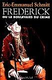 Fr�d�rick ou le boulevard du crime par Schmitt