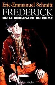 Fr�d�rick ou le boulevard du crime par Eric-Emmanuel Schmitt