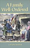 img - for A Family Well-Ordered (Family Titles) book / textbook / text book
