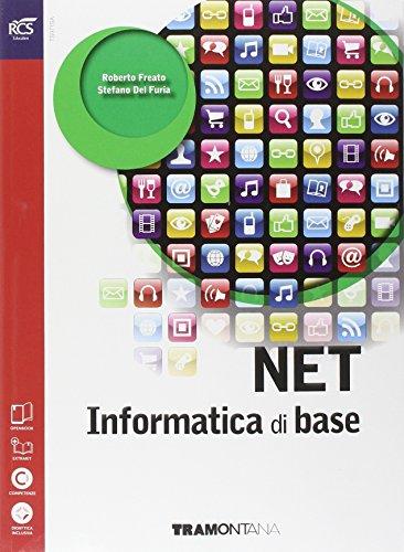Net. Informatica di base. Con e-book. Con espansione online. Per le Scuole superiori
