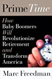 img - for Prime Time: How Baby-Boomers Will Revolutionize Retirement and Transform America book / textbook / text book