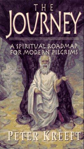 The Journey: A Spiritual Roadmap for Modern Pilgrims, Peter Kreeft