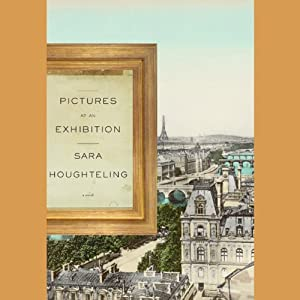 Pictures at an Exhibition | [Sara Houghteling]