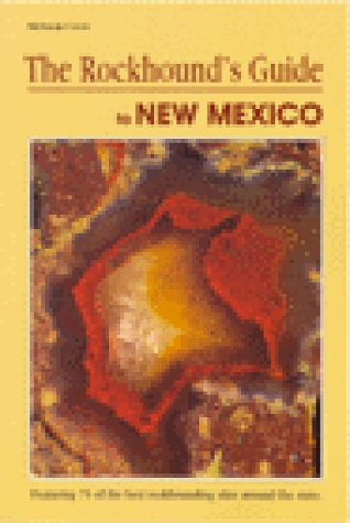The Rockhound's Guide to New Mexico (Falcon Guides Rockhounding) PDF