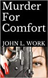 img - for Murder For Comfort: A Crime Thriller (The Detective J.D. Welch Files Book 3) book / textbook / text book
