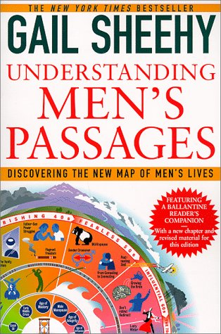 Understanding Men's Passages: Discovering the New Map of Men's Lives, Gail Sheehy
