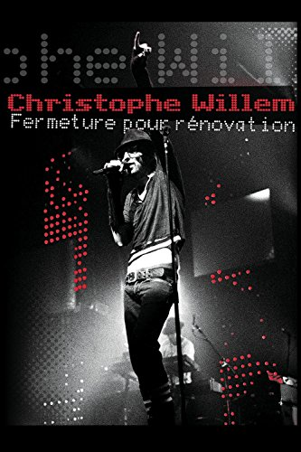 Christophe Willem: Fermeture Pour Renovation [Blu-ray]